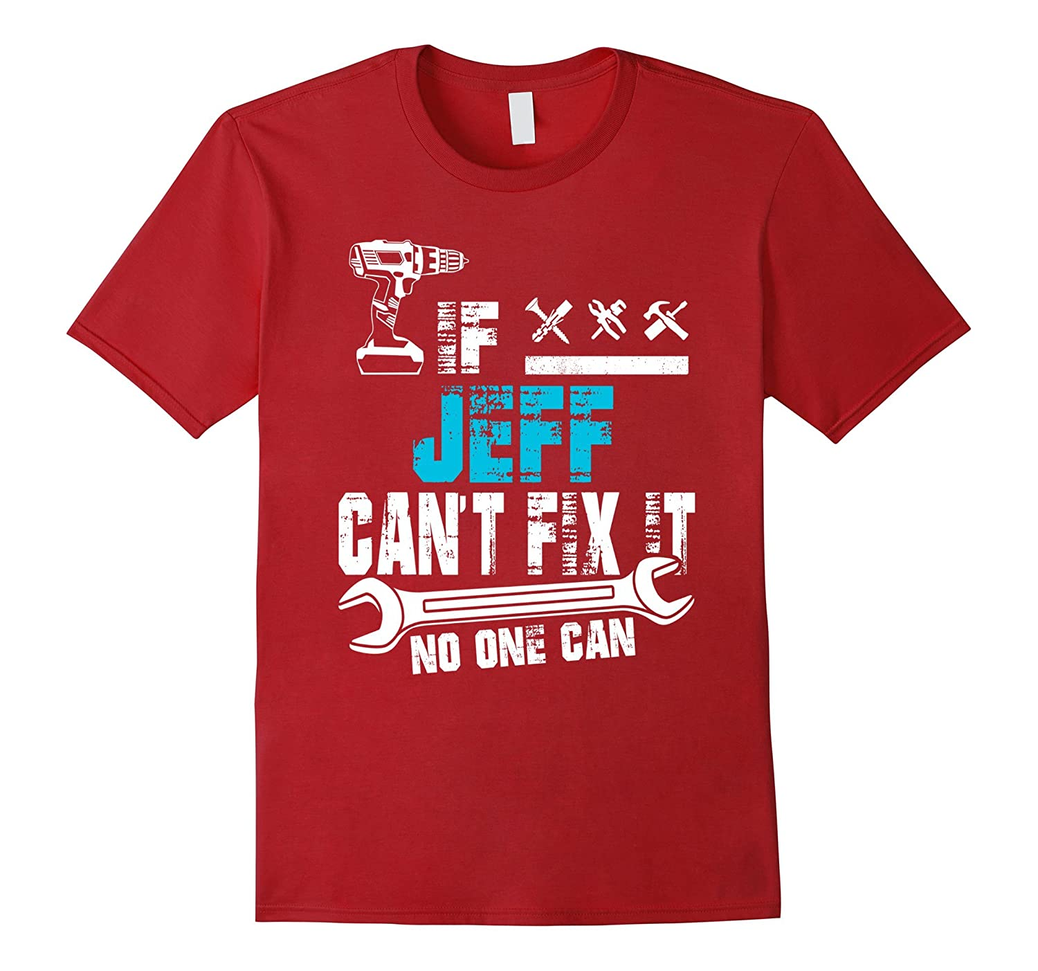 If Jeff Cant Fix It No One Can T-Shirt Father Day Gift-Vaci