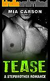 TEASE (A Stepbrother Romance)