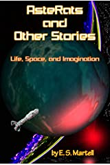 AsteRats and Other Stories: Life, Space, and Imagination Kindle Edition