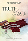Truth in Lace (Desires Entwined)