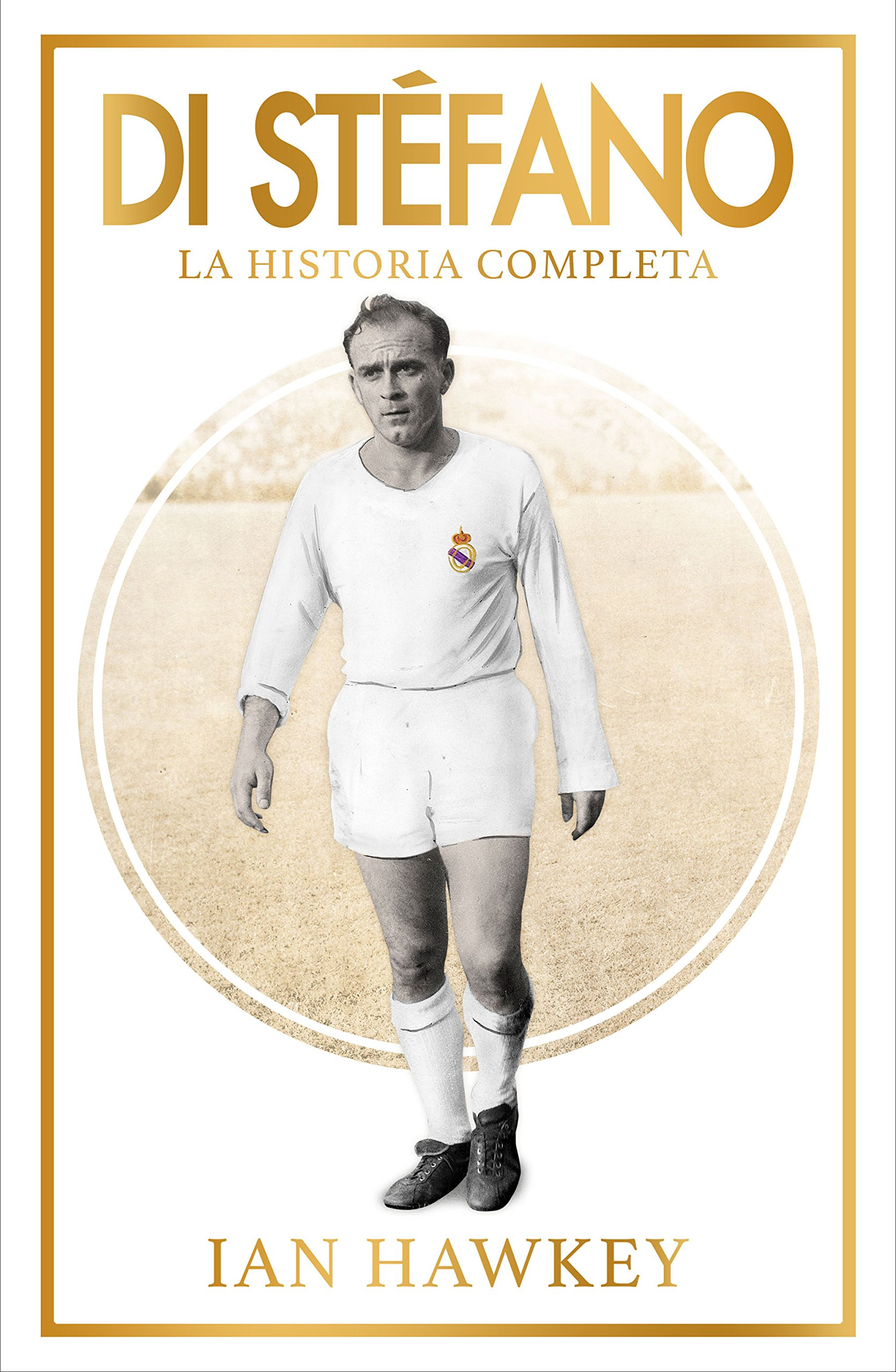 Amazon.com: Di Stefano (Spanish Edition) (9788494506468): Ian Hawkey: Books