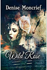Wild Rose Kindle Edition