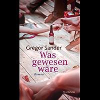 Was gewesen wäre: Roman (German Edition)
