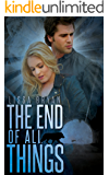 The End of All Things (End of All Things Series Book 1)