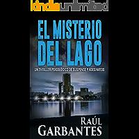 El Misterio del Lago: Un thriller psicológico de suspense y asesinatos (Misterios de Blue Lake nº 2) (Spanish Edition)