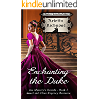 Enchanting the Duke: Sweet and Clean Regency Romance (His Majesty's Hounds Book 5)