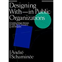 Designing With and Within Public Organizations: Building Bridges between Public Sector Innovators and Designers