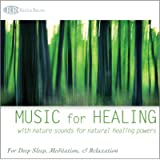Music for Healing: With Nature Sounds for Natural Healing Powers (Sounds of Nature, Deep Sleep Music, Meditation…