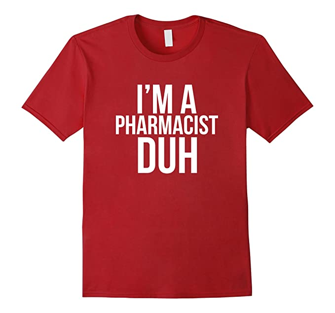 Mens Iu0027m A Pharmacist Duh TShirt Funny Pharmacy Halloween Costume 2XL Cranberry  sc 1 st  Amazon.com & Amazon.com: Iu0027m A Pharmacist Duh TShirt Funny Pharmacy Halloween ...