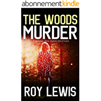 THE WOODS MURDER a gripping crime mystery full of twists (English Edition)