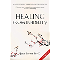 Healing from Infidelity: What to do when your loved one cheats on you. 17 tips you need to know before you decide to…