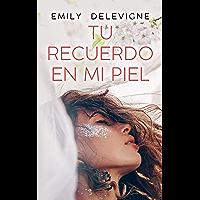 Tu recuerdo en mi piel (Spanish Edition)