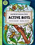 Homeschooling Active Boys - Do-It-Yourself - Spring Journal: 3 Month Curriculum Handbook  -  Library Based Homeschooling (60 Day Emergency Homeschooling Curriculum Plan) (Volume 1)