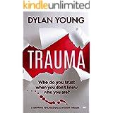 Trauma: a gripping psychological mystery thriller