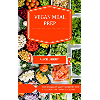 Vegan Meal Prep: Vegan Keto Diet & Vegan Instant Pot Cookbook (English Edition)