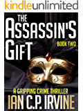 The Assassin's Gift (Book Two): A Gripping Crime Thriller (Crime Thriller Series  4) (English Edition)