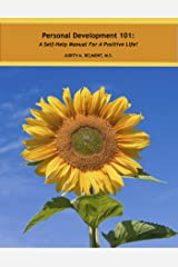 Personal Development 101: A Self-Help Manual for a Positive Life! Kindle Edition