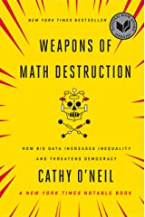 Weapons of Math Destruction: How Big Data Increases Inequality and Threatens Democracy (English Edition) eBook Kindle