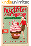 Mistletoe and Murder (The Cupcake Capers Book 4)