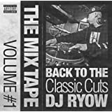 THE MIX TAPE VOLUME #1 - BACK TO THE CLASSIC CUTS-