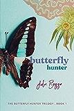 Butterfly Hunter (The Butterfly Hunter Trilogy Book 1)