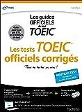 TOEIC ® : les tests officiels corrigés (conforme au nouveau test TOEIC® 2018)
