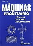 Máquinas prontuario. Técnicas, máquinas, herramientas