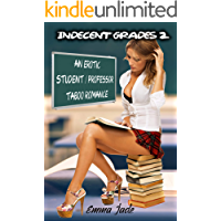 Indecent Grades 2: An Erotic Student / Professor Taboo Romance (Student / Professor Erotica Series) (English Edition)
