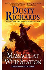 Massacre at Whip Station (The O'Malleys of Texas Book 3) Kindle Edition