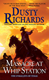 Massacre at Whip Station (The O'Malleys of Texas Book 3)