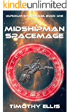 Midshipman Spacemage (Imperium Spacemage Book 1)