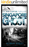 Singapore Ghost: A mystery-crime story with an historical twist (An Ash Carter Mystery-Thriller Book 4)