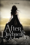 After Daybreak (Darkness Before Dawn Trilogy Book 3)