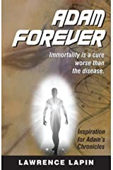 Adam. Forever (Adam's Chronicles) Kindle Edition