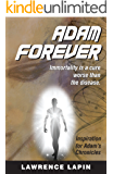 Adam... Forever (Adam's Chronicles)