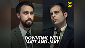 Corporate - Downtime with Matt and Jake Season 1