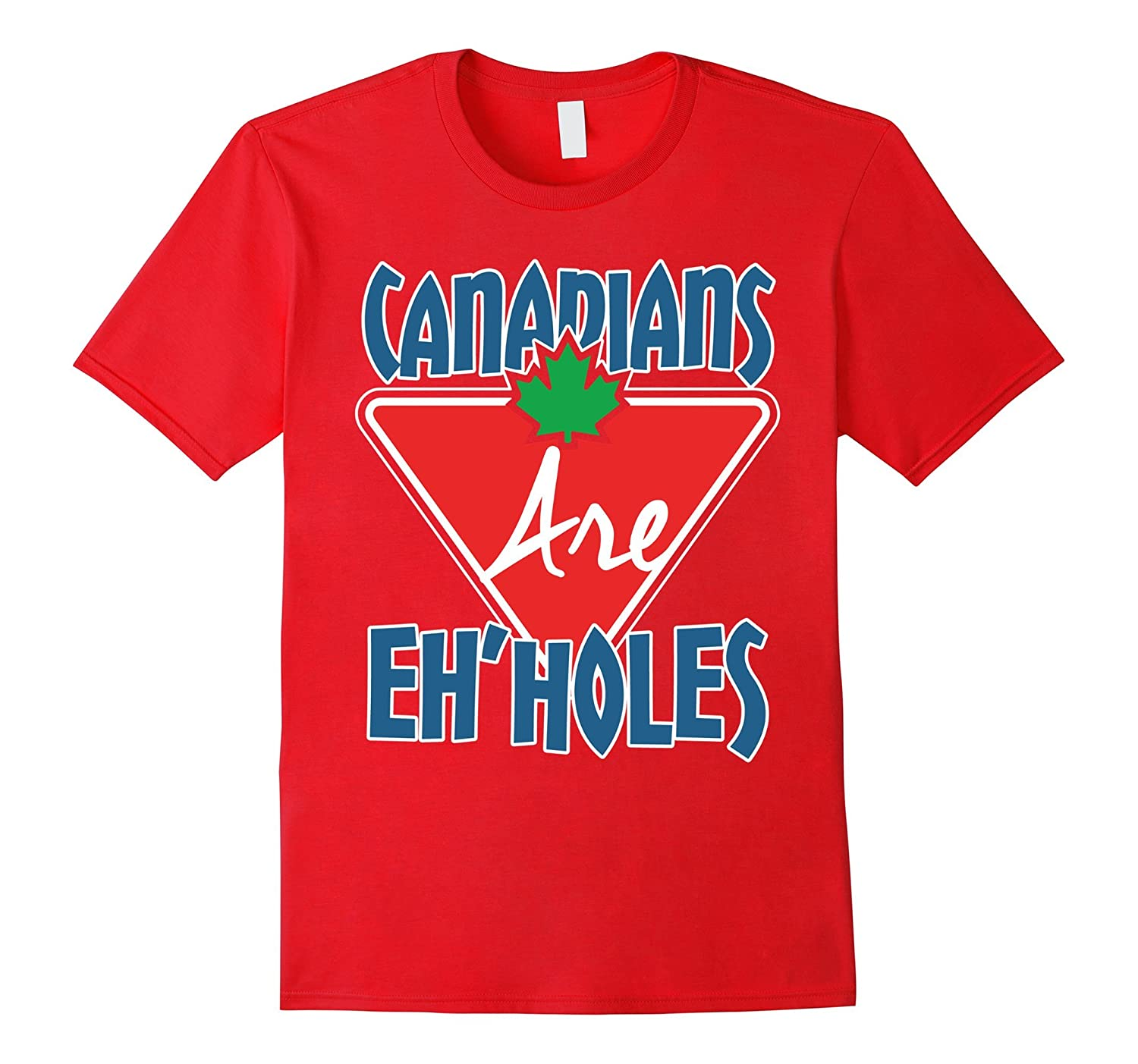 Canadians Are EhHoles Funny Canadian Humor T-Shirt-Vaci