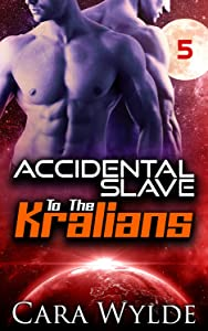 Accidental Slave to the Kralians: 5: Sci-Fi Ménage Romance