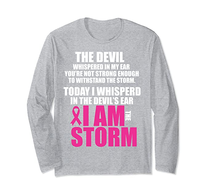 85a2be5d Amazon.com: I Am The Storm Long Sleeve Breast Cancer Survivor WARRIOR:  Clothing