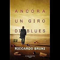 Ancora un giro di blues (I casi dell'avvocato Berni Vol. 3) (Italian Edition)