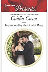Imprisoned by the Greek's Ring (Conveniently Wed! Book 3611)