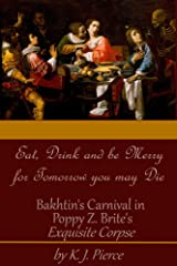 [Article] Eat, Drink, and be Merry for Tomorrow You may Die: Bakhtin's Carnival in Poppy Z. Brite's Exquisite Corpse Kindle Edition