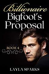 Billionaire Bigfoot's Proposal: BWWM Paranormal Shifter Erotica (Satisfying Bigfoot Book 4) Kindle Edition