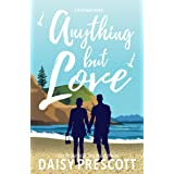 Anything but Love: An Enemies to Lovers Small Town Romance (Wingmen Book 3)