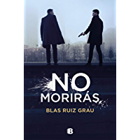 No morirás (Spanish Edition)