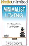 Minimalist Living: An Introduction To Minimalism (Simple Living, Declutter Your Home, Stress Relief, Less Is More Book 1)