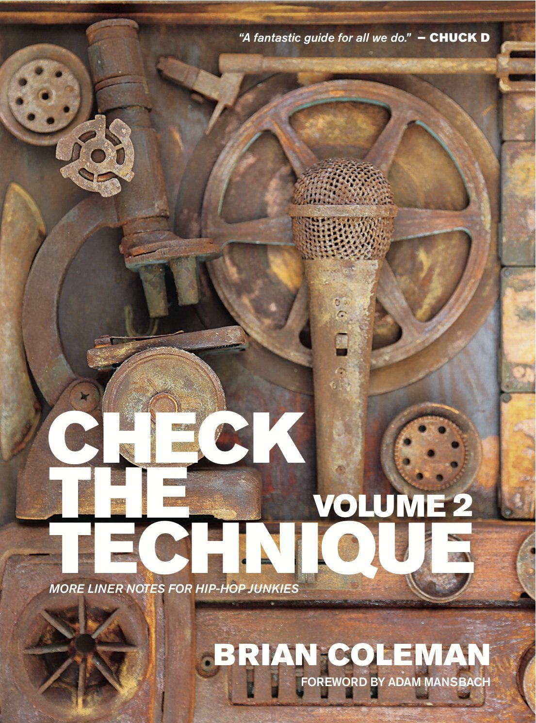 Check the Technique: Volume 2: More Liner Notes for Hip-Hop Junkies: Brian Coleman, Adam Mansbach: 9780990307600: Amazon.com: Books