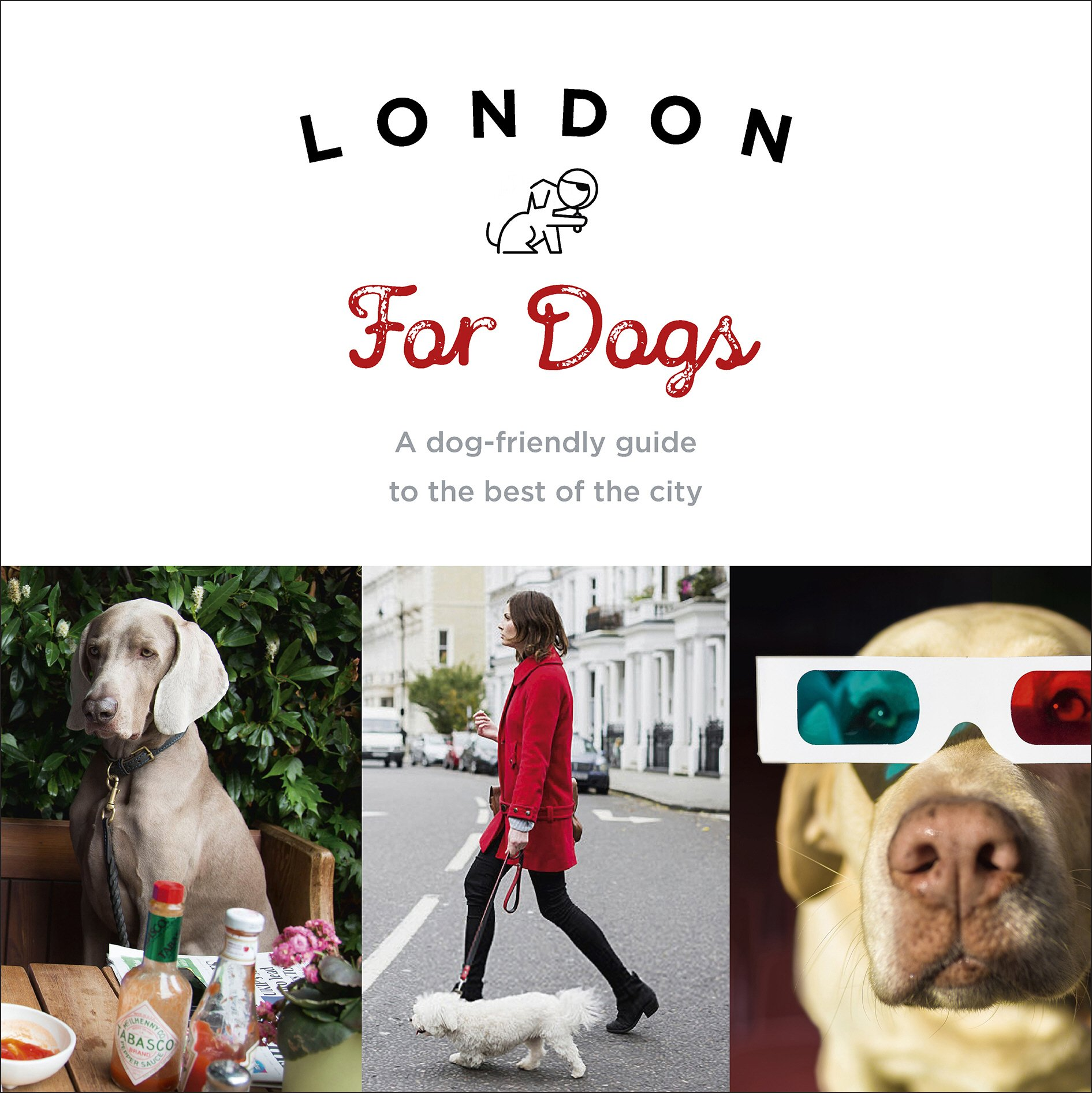 London For Dogs: A dog-friendly guide to the best of the city ...