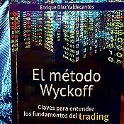 El método Wyckoff: Claves para entender los fundamentos de