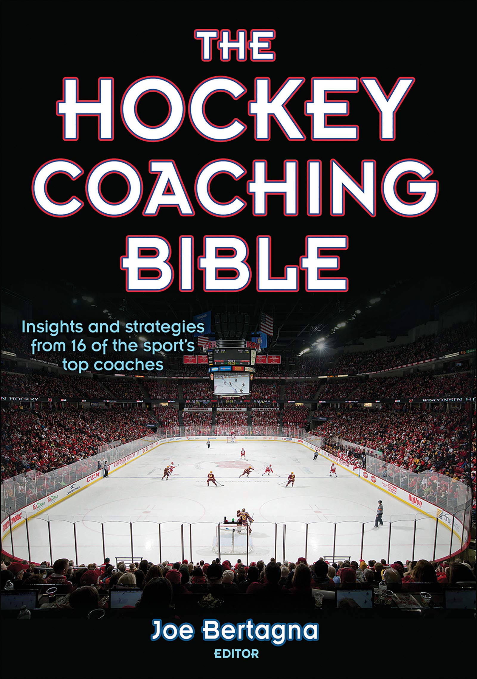 The Hockey Coaching Bible: Joe Bertagna: 9780736062015: Amazon.com: Books